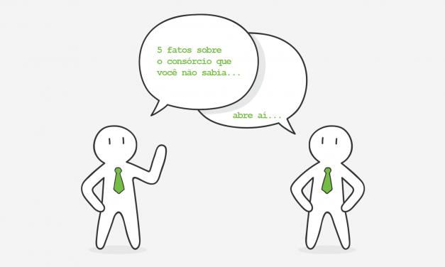 5 fatos sobre consórcios que você não sabia!