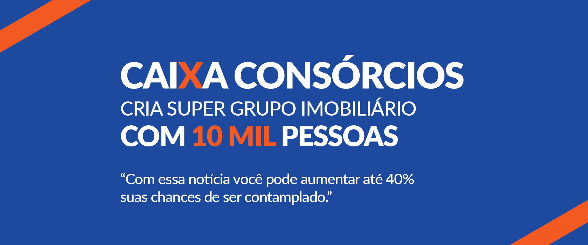 Caixa Consórcios Cria Super Grupo de 10 Mil Pessoas